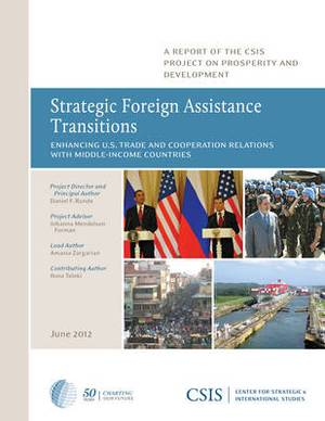 Strategic Foreign Assistance Transitions: Enhancing U.S. Trade and Cooperation Relations with Middle-income Countries