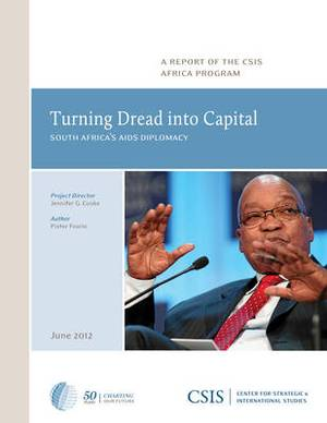 Turning Dread into Capital: South Africa's AIDS Diplomacy