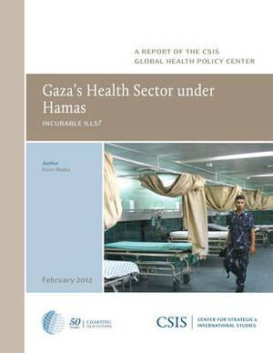 Gaza's Health Sector Under Hamas: Incurable Ills?