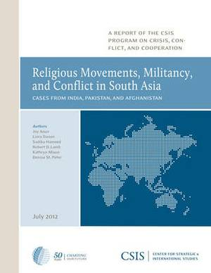 Religious Movements, Militancy, and Conflict in South Asia: Cases from India, Pakistan, and Afghanistan