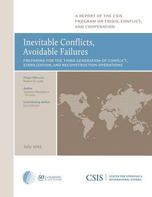 Inevitable Conflicts, Avoidable Failures: Preparing for the Third Generation of Conflict, Stabilization, and Reconstruction Operations