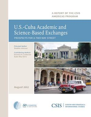 U.S.-Cuba Academic and Science-based Exchanges: Prospects for a Two-Way Street