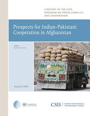Prospects for Indian-Pakistani Cooperation in Afghanistan