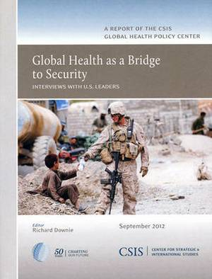 Global Health as a Bridge to Security: Interviews with U.S. Leaders