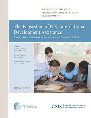 The Ecosystem of U.S. International Development Assistance: A Development and Foreign Policy Strategic Asset