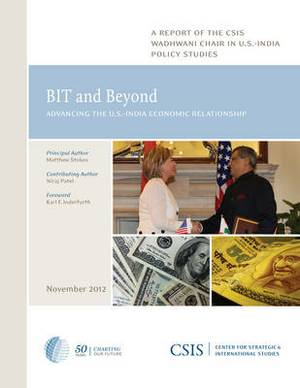 BIT and Beyond: Advancing the U.S.-India Economic Relationship