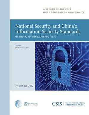 National Security and China's Information Security Standards: Of Shoes, Buttons, and Routers