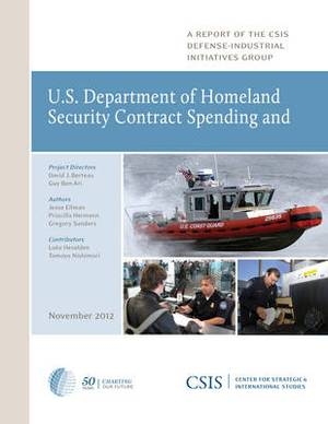 U.S. Department of Homeland Security Contract Spending and the Supporting Industrial Base, 2004-2011