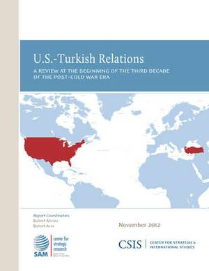 U.S.-Turkish Relations: A Review at the Beginning of the Third Decade of the Post-Cold War Era