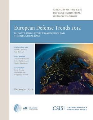European Defense Trends 2012: Budgets, Regulatory Frameworks, and the Industrial Base