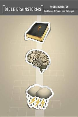Bible Brainstorms: Word Games & Puzzles from the Gospels