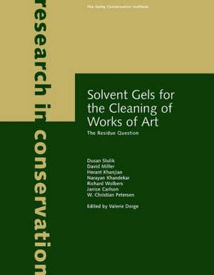 Solvent Gels for the Cleaning of Works of Art - The Residue Question