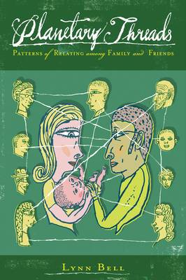 Planetary Threads: The Living History of Family Dynamics in Our Patters of Relating