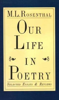 Our Life in Poetry - Selected Essays & Reviews: Selected Essays and Reviews