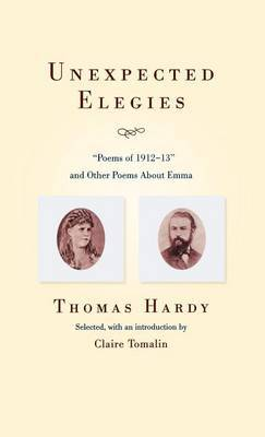 Unexpected Elegies: Poems of 1912-1913 and Other Poems about Emma