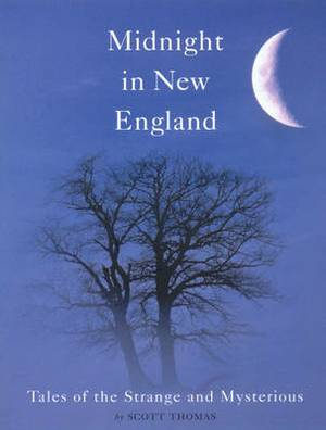 Midnight in New England: Strange and Mysterious Tales