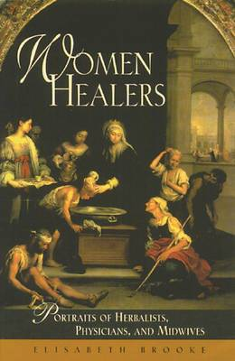 Women Healers: Portraits of Herbalists, Physicians, and Midwives