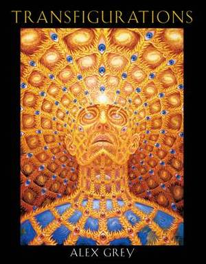 Transfigurations: Alex Grey