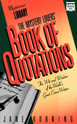 The Mystery Lovers' Book of Quotations: A Choice Selection from Murder Mysteries, Detective Stories, Suspense Novels, Spy Thrillers, and Crime Fiction