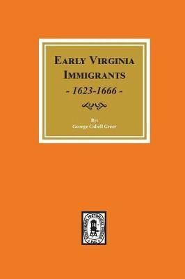 Early Virginia Immigrants, 1623-1666.