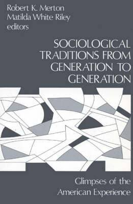 Sociological Traditions From Generation to Generation: Glimpses of the American Experience