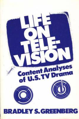 Life on Television: Content Analyses of U.S. T.V. Drama