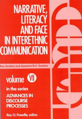 Narrative, Literacy and Face in Interethnic Communication