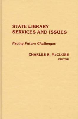 State Library Services and Issues: Facing Future Challenges