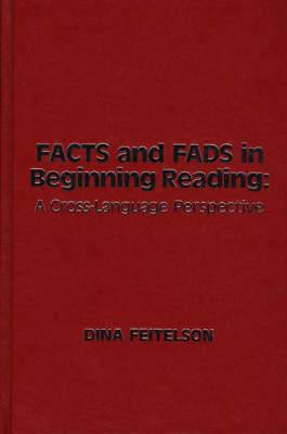 Facts and Fads in Beginning Reading: A Cross Language Perspective