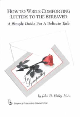 How to Write Comforting Letters to the Bereaved: A Simple Guide for a Delicate Task