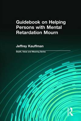 Guidebook on Helping Persons with Mental Retardation Mourn