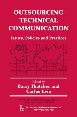 Outsourcing Technical Communication: Issues, Policies and Practices