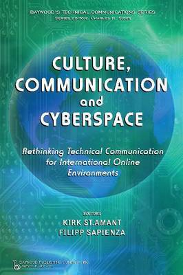 Culture, Communication and Cyberspace: Rethinking Technical Communication for International Online Environments