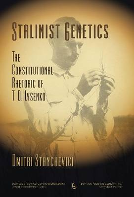 Stalinist Genetics: The Constitutional Rhetoric of T. D. Lysenko