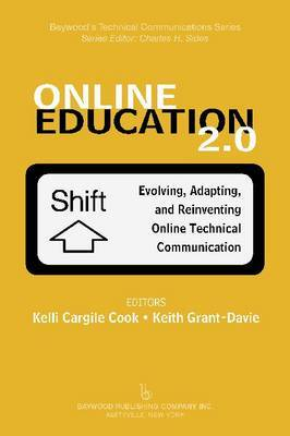 Online Education 2.0: Evolving, Adapting, and Reinventing Online Technical Communication