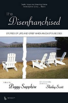 The Disenfranchised: Stories of Life and Grief When an Ex-Spouse Dies