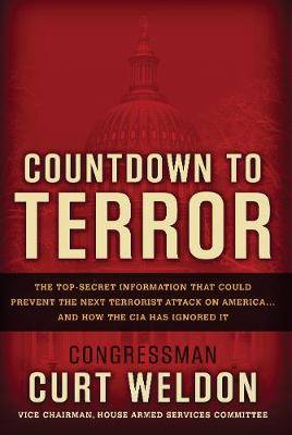 Countdown to Terror: The Top Secret Information That Could Prevent the Next Terrorist Attack on America... and How the CIA Has Ignored it