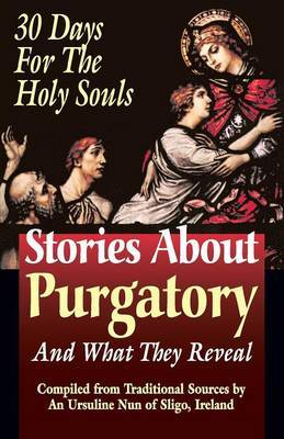 Stories about Purgatory: And What They Reveal