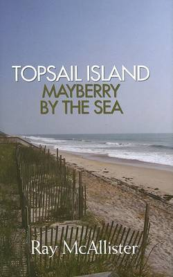 Topsail Island: Mayberry by the Sea