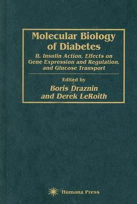Molecular Biology of Diabetes, Part II: Insulin Action, Effects on Gene Expression and Regulation, and Glucose Transport