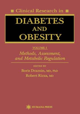 Clinical Research in Diabetes and Obesity: v. 1: Methods, Assessment and Metabolic Regulation