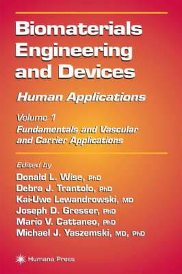Biomaterials Engineering and Devices: v. 1: Biomaterials Engineering and Devices: Human Applications Fundamentals, Vascular and Carrier Applications