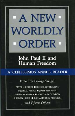 A New Worldly Order: John Paul II and the Structure of Human Freedom