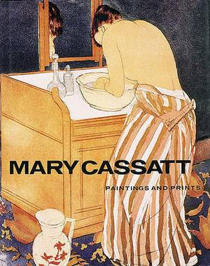 Mary Cassatt: Paintings and Prints
