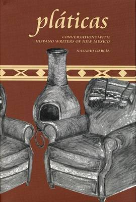 Platicas: Conversations with Hispano Writers of New Mexico