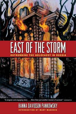 East of the Storm: Outrunning the Holocaust in Russia