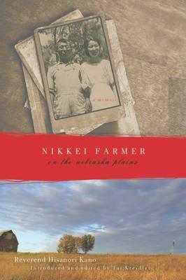 Nikkei Farmer on the Nebraska Plains: A Memoir