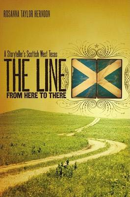 The Line from Here to There: A Storyteller's Scottish West Texas
