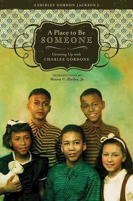 A Place to be Someone: Growing Up with Charles Gordone