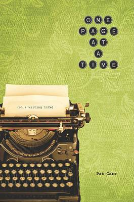 One Page at a Time: on a Writing Life